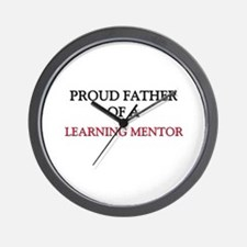 Proud Father Of A LEARNING MENTOR Wall Clock