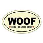 WOOF- Obey the Great Dane! Oval Sticker