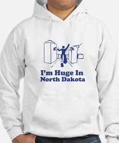 I'm Huge in North Dakota Hoodie