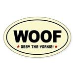WOOF- Obey the Yorkie! Oval Sticker