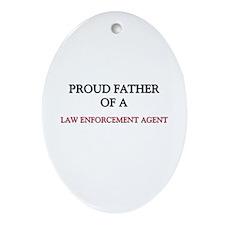 Proud Father Of A LAW ENFORCEMENT AGENT Ornament (