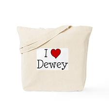 I love Dewey Tote Bag