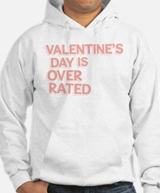 Valentine's Day Over Rated Hoodie