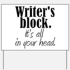 Writer's Block Yard Sign