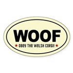 WOOF- Obey the Welsh Corgi! oval Sticker