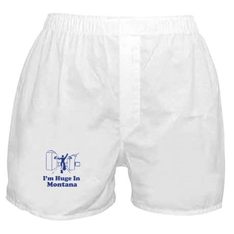 I'm Huge in Montana Boxer Shorts