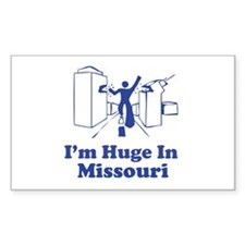 I'm Huge in Missouri Rectangle Decal