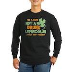 Baby Not Leprechaun Long Sleeve Dark T-Shirt
