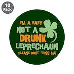 "Baby Not Leprechaun 3.5"" Button (10 pack)"
