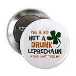 "Kid Not Leprechaun 2.25"" Button"