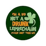 "Kid Not Leprechaun 3.5"" Button"