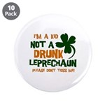 "Kid Not Leprechaun 3.5"" Button (10 pack)"