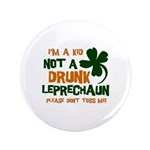 "Kid Not Leprechaun 3.5"" Button (100 pack)"