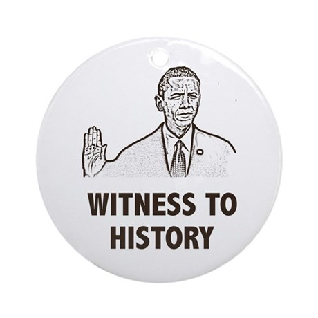 Witness To History Ornament (Round)