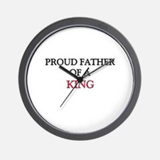 Proud Father Of A KING Wall Clock