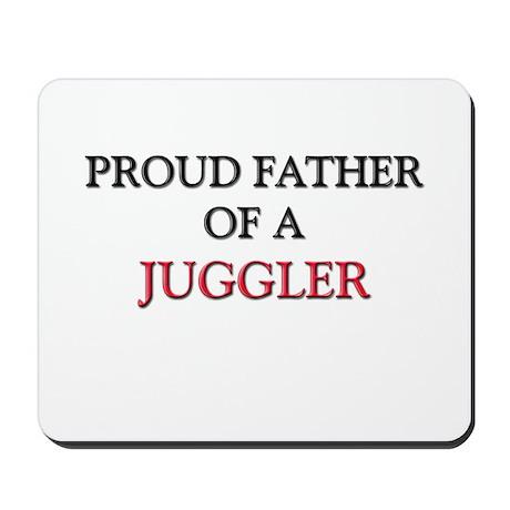 Proud Father Of A JUGGLER Mousepad