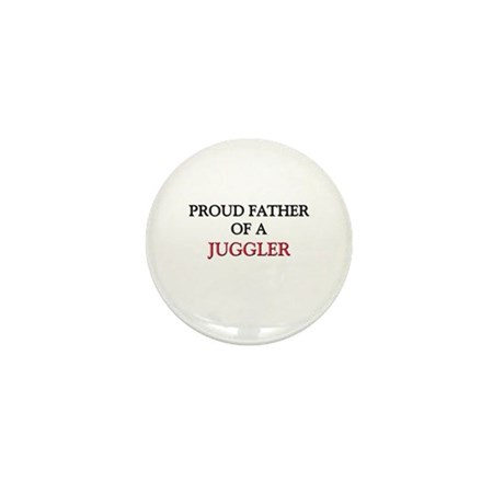 Proud Father Of A JUGGLER Mini Button