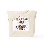 Chocolate Slut Tote Bag