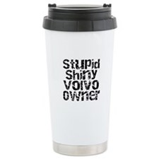 Stupid, Shiny Volvo Owner Travel Mug