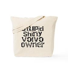 Stupid, Shiny Volvo Owner Tote Bag