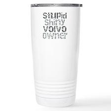 Stupid, Shiny Volvo Owner Travel Mug