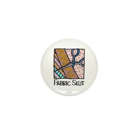 Fabric Slut Mini Button