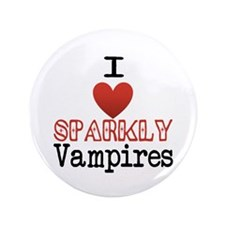"I love sparkly vampires 3.5"" Button"