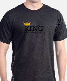 King Unfinished Projects Dad T-Shirt