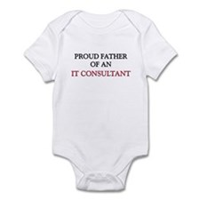 Proud Father Of An IT CONSULTANT Infant Bodysuit