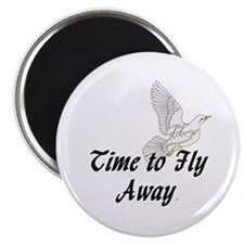 Time to Fly Away Magnet