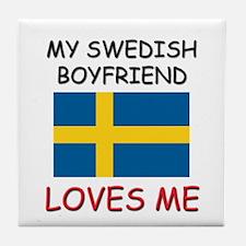 My Swiss Boyfriend Loves Me Tile Coaster