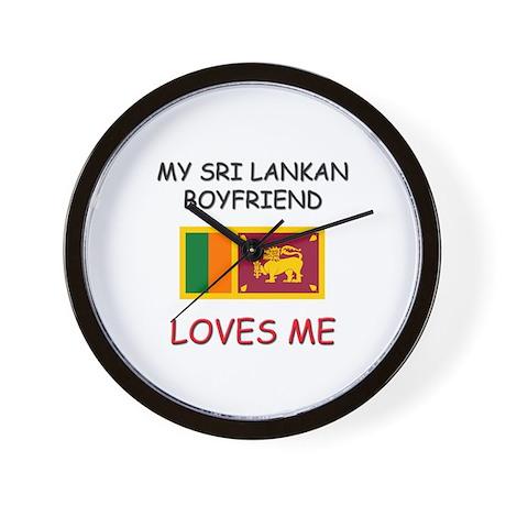 My Sri Lankan Boyfriend Loves Me Wall Clock