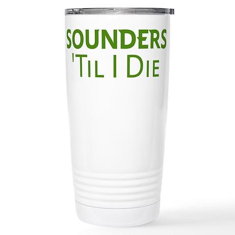 Sounders Till I Die Stainless Steel Travel Mug