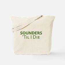Sounders Till I Die Tote Bag