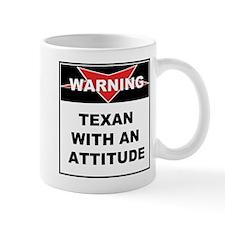DANGER TEXAN WITH AN ATTITUD Mug