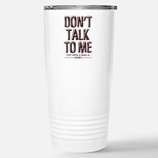Don't Talk To Me Thermos Mug