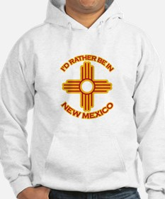 I'd Rather Be In New Mexico Hoodie