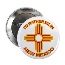 "I'd Rather Be In New Mexico 2.25"" Button"
