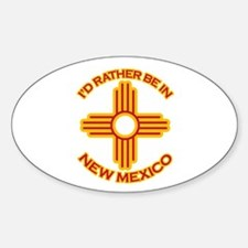 I'd Rather Be In New Mexico Oval Decal