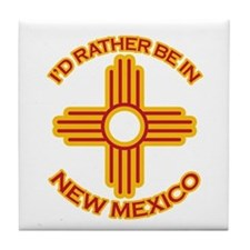 I'd Rather Be In New Mexico Tile Coaster