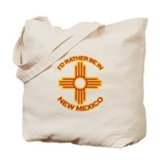I'd Rather Be In New Mexico Tote Bag