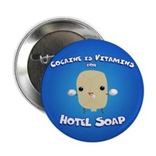 "Cocaine Hotel Soap 2.25"" Button"