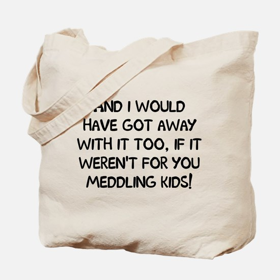 And Meddling Tote Bag