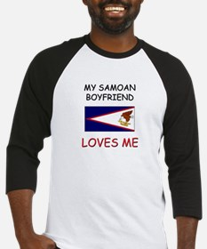 My Samoan Boyfriend Loves Me Baseball Jersey