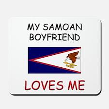 My Samoan Boyfriend Loves Me Mousepad