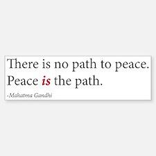 'Peace is the path' Bumper Bumper Bumper Sticker