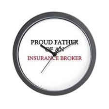 Proud Father Of An INSURANCE BROKER Wall Clock