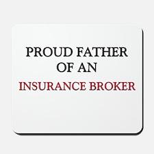 Proud Father Of An INSURANCE BROKER Mousepad