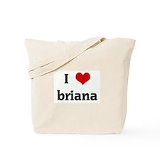 I Love briana Tote Bag