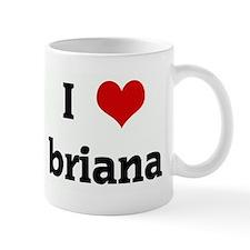I Love briana Mug